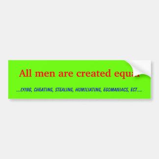 All men are created equal bumper sticker