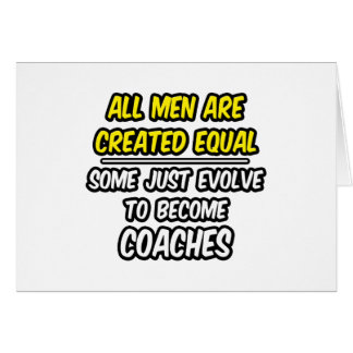 All Men Are Created Equal...Coaches Card