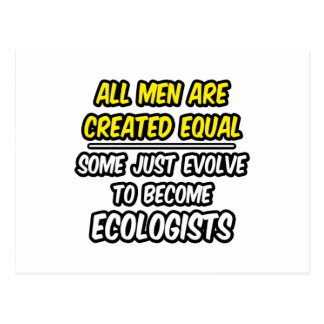 All Men Are Created Equal...Ecologists Postcard