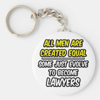 All Men Are Created Equal...Lawyers Basic Round Button Keychain