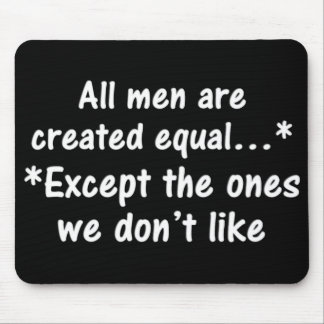 All men are created equal mouse pads