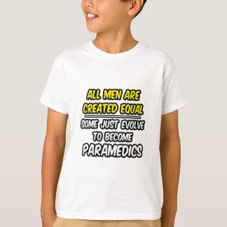All Men Are Created Equal...Paramedics T-Shirt
