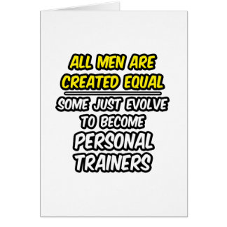 All Men Are Created Equal...Personal Trainers Card