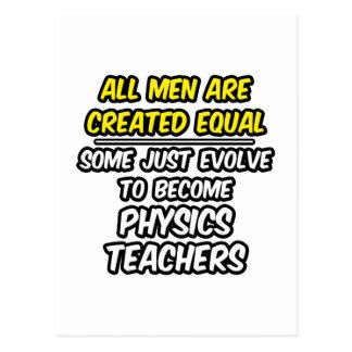 All Men Are Created Equal...Physics Teachers Postcard