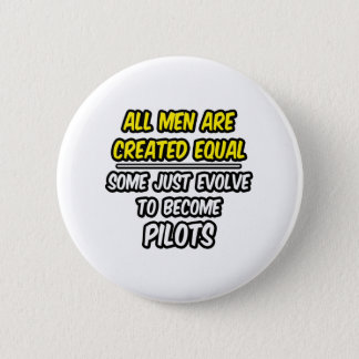 All Men Are Created Equal...Pilots Button