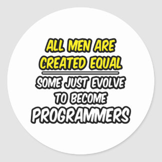All Men Are Created Equal...Programmers Classic Round Sticker
