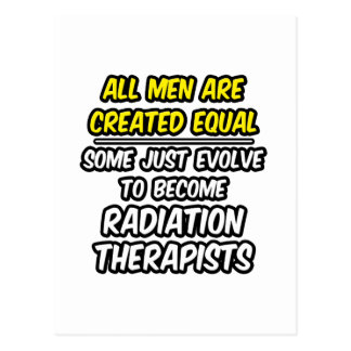 All Men Are Created Equal...Radiation Therapists Postcard