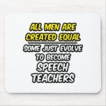 All Men Are Created Equal...Speech Teachers Mousepad