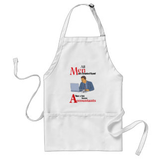 All Men Are Created Equal Then a Few Become Accoun Adult Apron