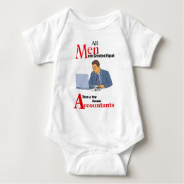 All Men Are Created Equal Then a Few Become Accoun Baby Bodysuit