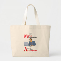 All Men Are Created Equal Then a Few Become Accoun Large Tote Bag