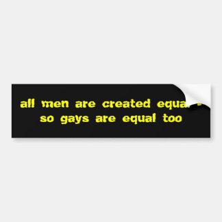 All men are equal bumper sticker