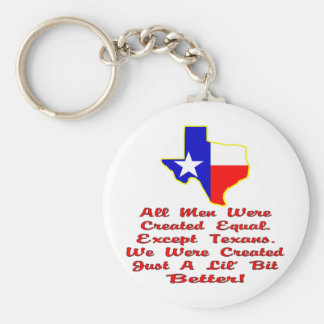 All Men Were Created Equal. Except Texans. Keychain