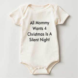 All Mommy Wants 4 Christmas Is A Silent Night Baby Bodysuit