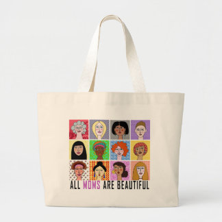 ALL MOMS ARE BEAUTIFUL LARGE TOTE BAG