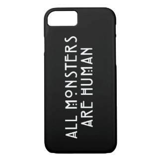 All Monsters Are Human iPhone 8/7 Case