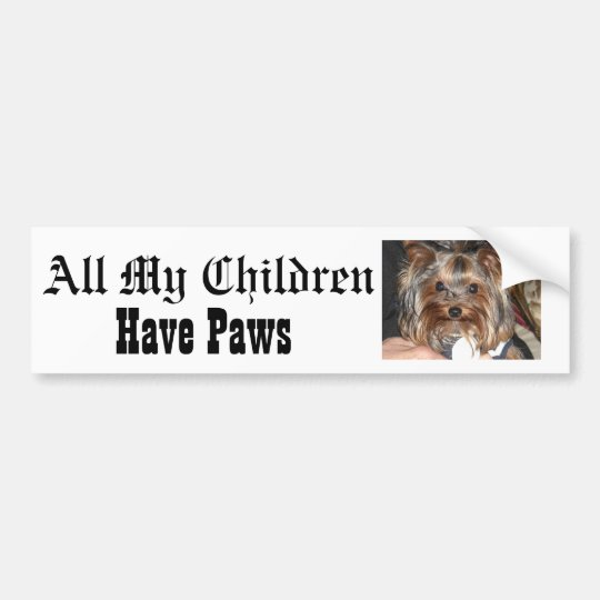 All My Children, Have Paws Bumper Sticker