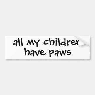 all my children have paws car bumper sticker