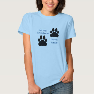 All My Children Have Paws Ladies T-Shirt