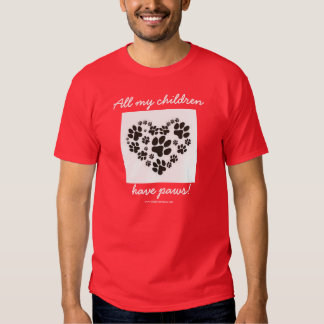 All My Children Have Paws - tee shirt