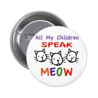 All My Children Speak Meow 2 Inch Round Button