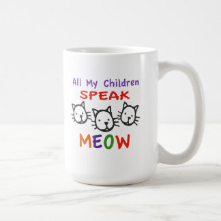 All My Children Speak Meow Classic White Coffee Mug