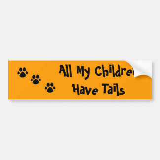 All My ChildrenHave Tails PAW Car Bumper Sticker