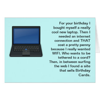 All my computer stuff cost a lot. Happy Birthday. Greeting Card