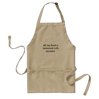 """All my food is seasoned with sarcasm"" aprons"