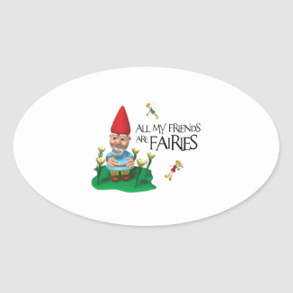 ALL MY FRIENDS ARE FAIRIES OVAL STICKER