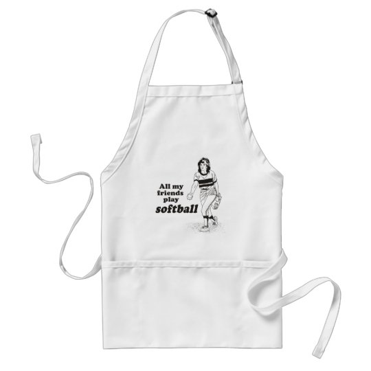 All my friends play softball adult apron