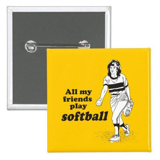 All my friends play softball button