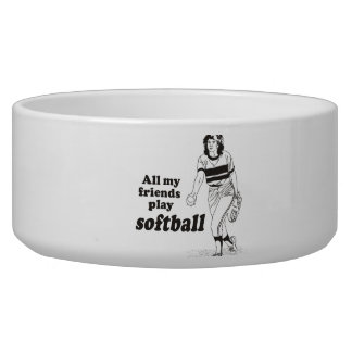 All my friends play softball dog water bowls
