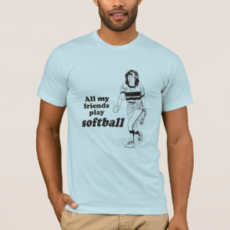 All my friends play softball T-Shirt