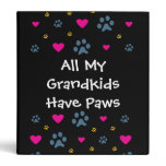 All My Grandkids-Grandchildren Have Paws 3 Ring Binder