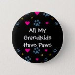 All My Grandkids-Grandchildren Have Paws Button