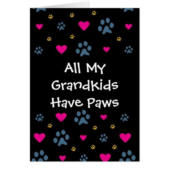 All My Grandkids-Grandchildren Have Paws Card