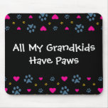 All My Grandkids-Grandchildren Have Paws Mouse Pad