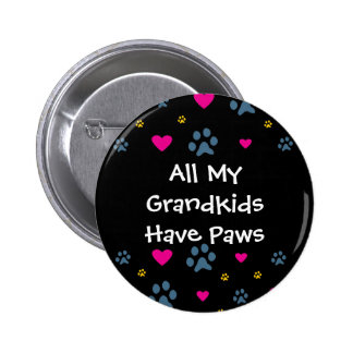 All My Grandkids-Grandchildren Have Paws Pin