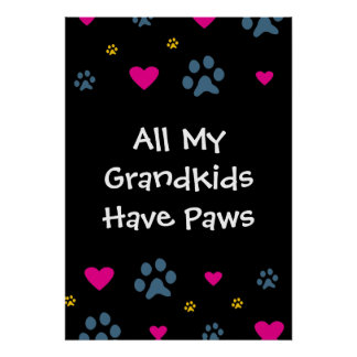 All My Grandkids-Grandchildren Have Paws Poster