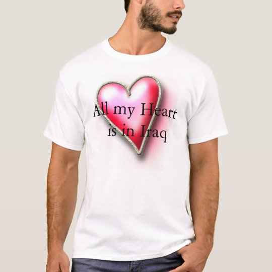 all my heart is in Iraq T-Shirt