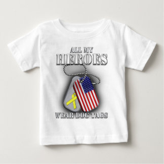All My Heroes Wear Dog Tags Baby T-Shirt