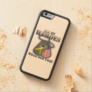 All My Heroes Wear Dog Tags Carved® Maple iPhone 6 Bumper