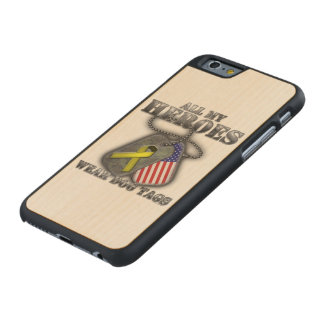 All My Heroes Wear Dog Tags Carved® Maple iPhone 6 Slim Case