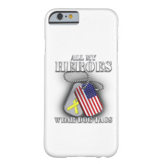 All My Heroes Wear Dog Tags Barely There iPhone 6 Case