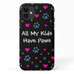 All My Kids-Children Have Paws iPhone 11 Case
