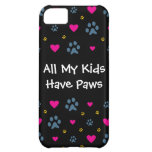 All My Kids-Children Have Paws Case For iPhone 5C