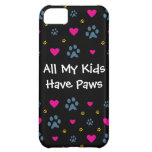 All My Kids-Children Have Paws iPhone 5C Cover