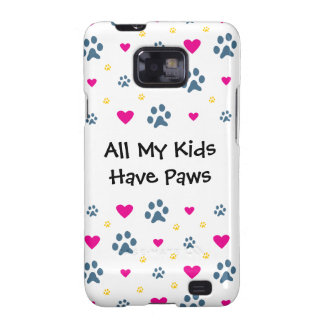All My Kids-Children Have Paws Galaxy S2 Cover
