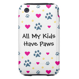 All My Kids-Children Have Paws iPhone 3 Tough Covers